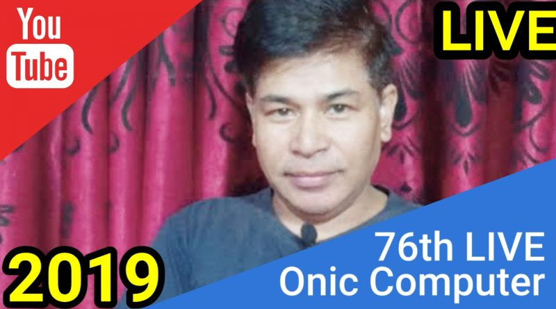 Hi Friends How Are You ? Let's Talk ! 76th Live by Onic Computer